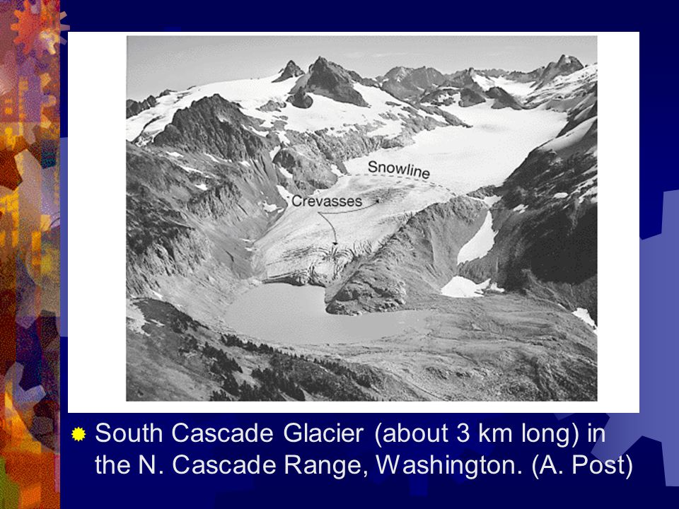 South Cascade Glacier (about 3 km long) in the N