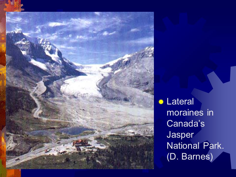 Lateral moraines in Canada's Jasper National Park. (D. Barnes)