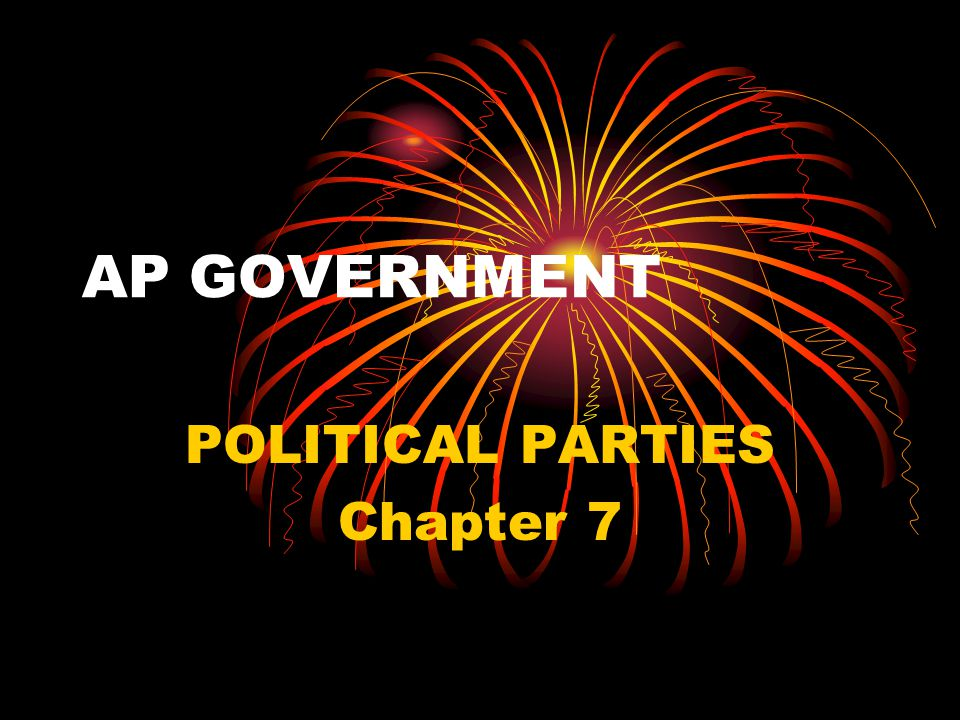 POLITICAL PARTIES Chapter 7