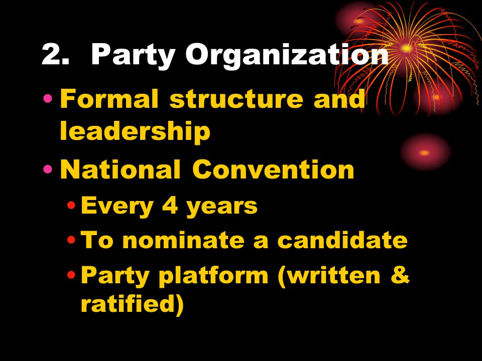 2. Party Organization Formal structure and leadership