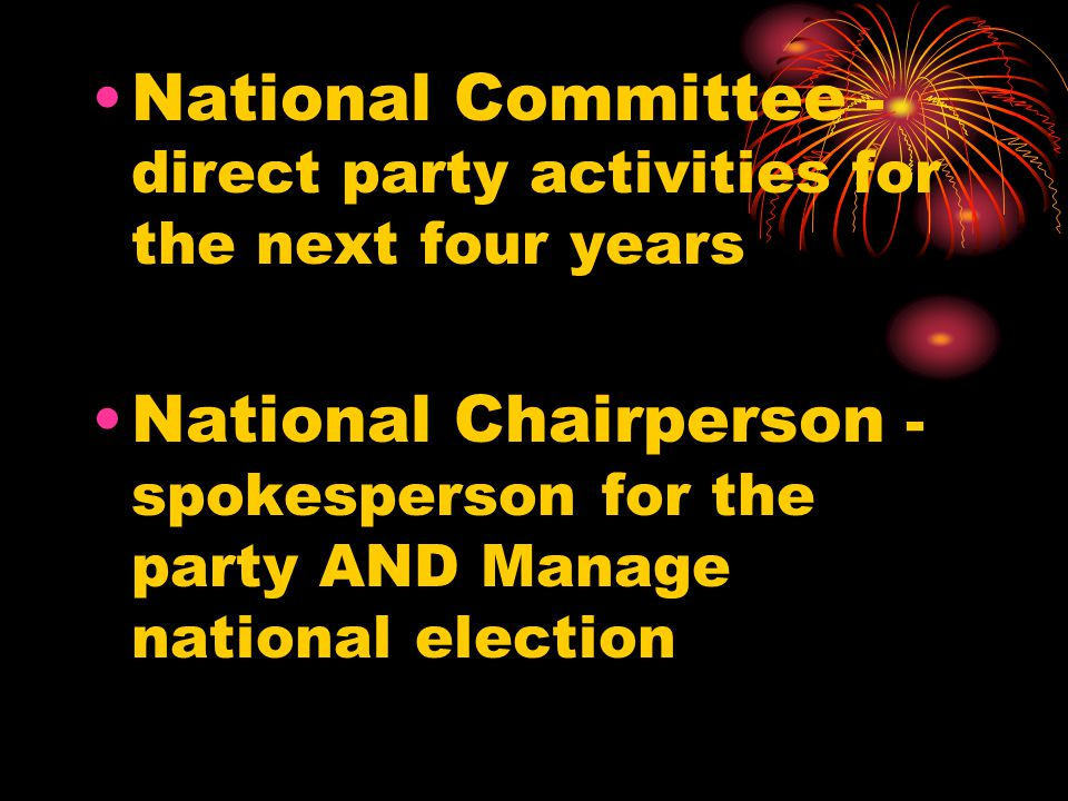 National Committee -direct party activities for the next four years
