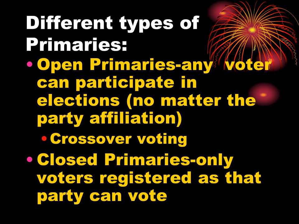 Different types of Primaries: