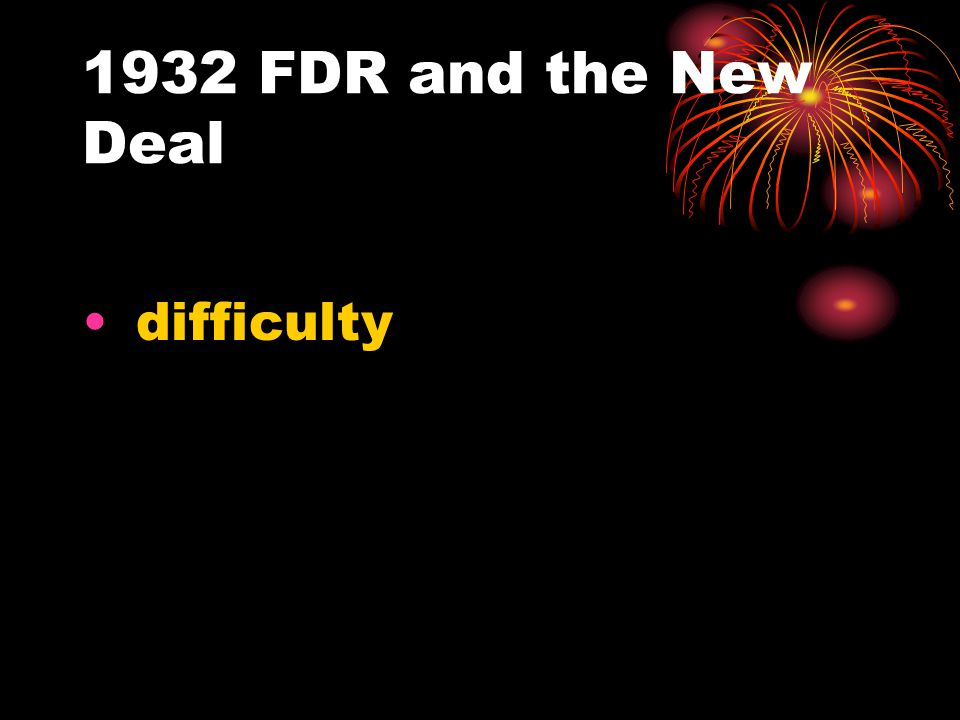 1932 FDR and the New Deal difficulty