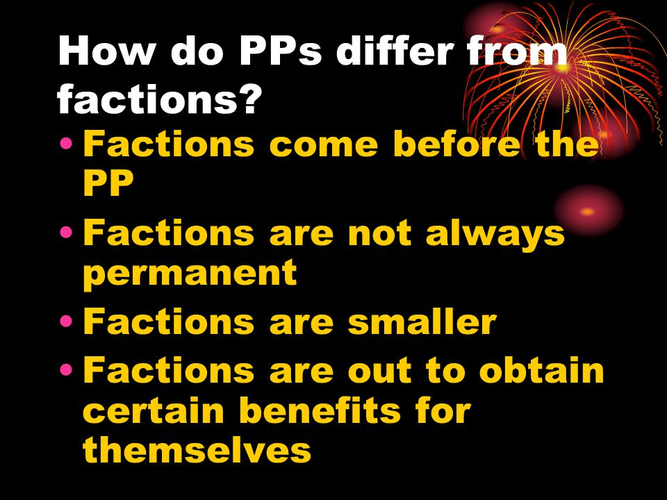 How do PPs differ from factions