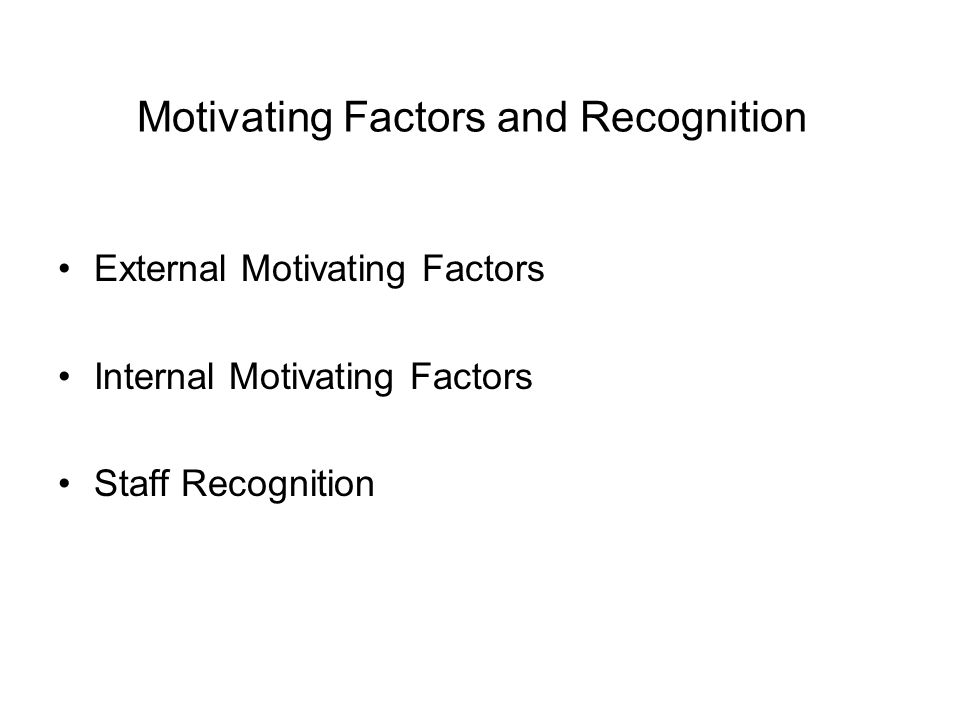 Motivating Factors and Recognition