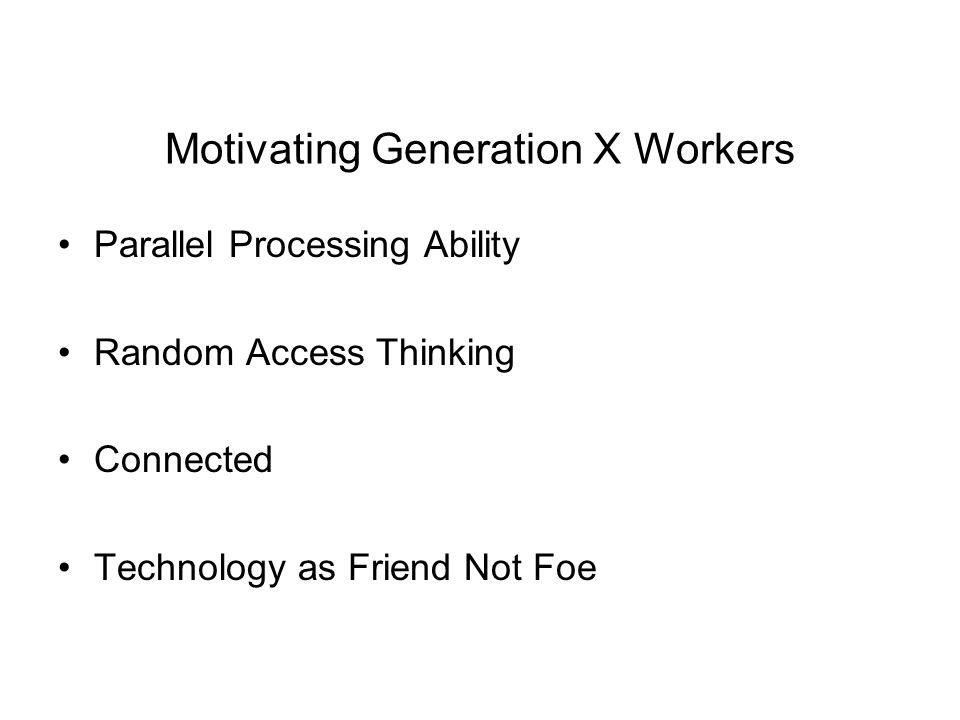 Motivating Generation X Workers