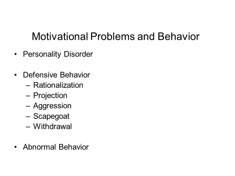 Motivational Problems and Behavior