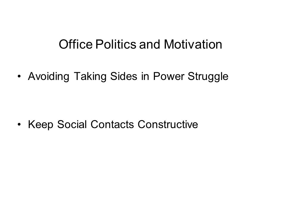 Office Politics and Motivation