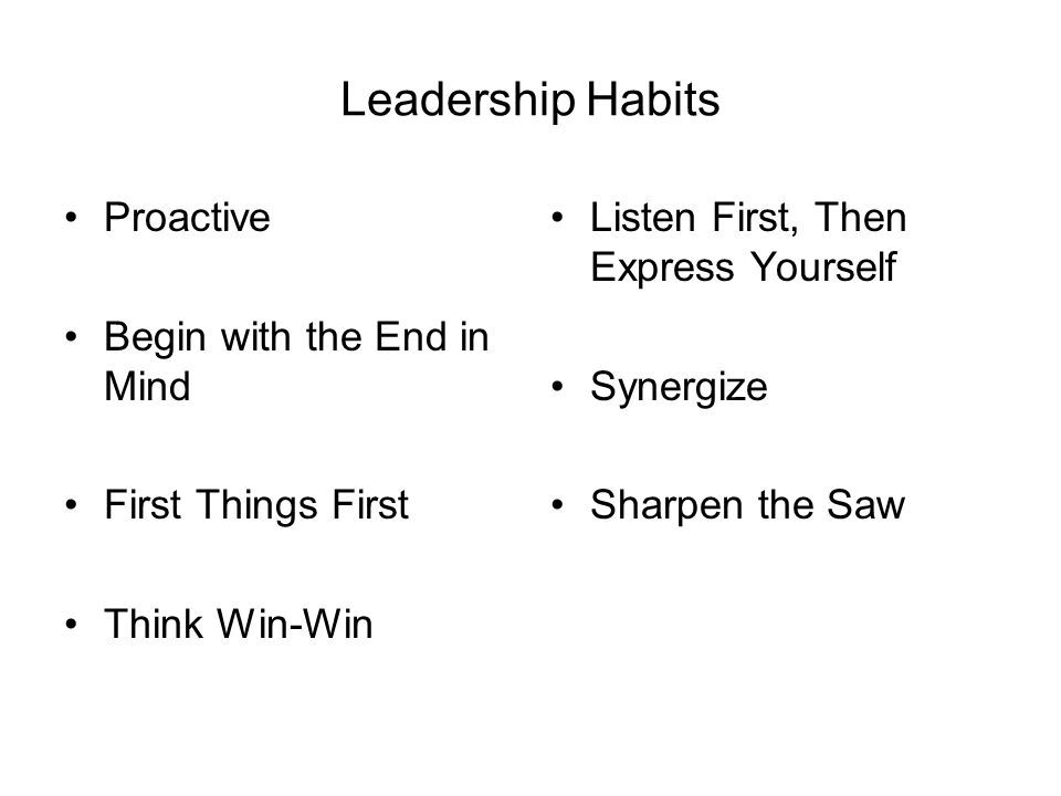 Leadership Habits Proactive Begin with the End in Mind
