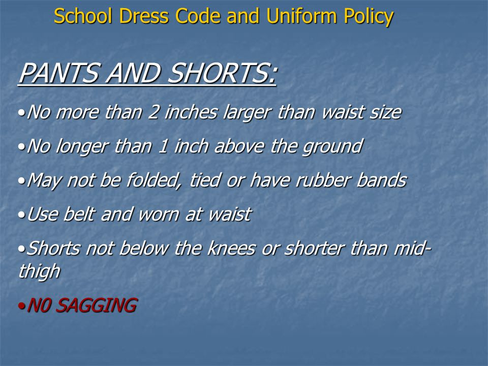 PANTS AND SHORTS: School Dress Code and Uniform Policy