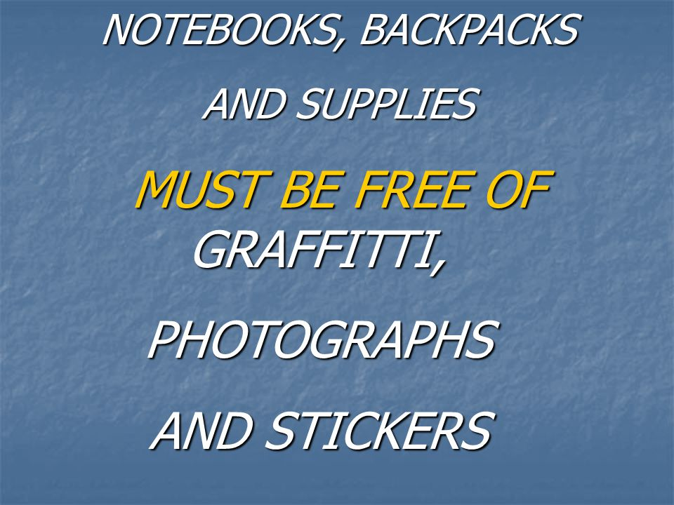 MUST BE FREE OF GRAFFITTI, PHOTOGRAPHS AND STICKERS