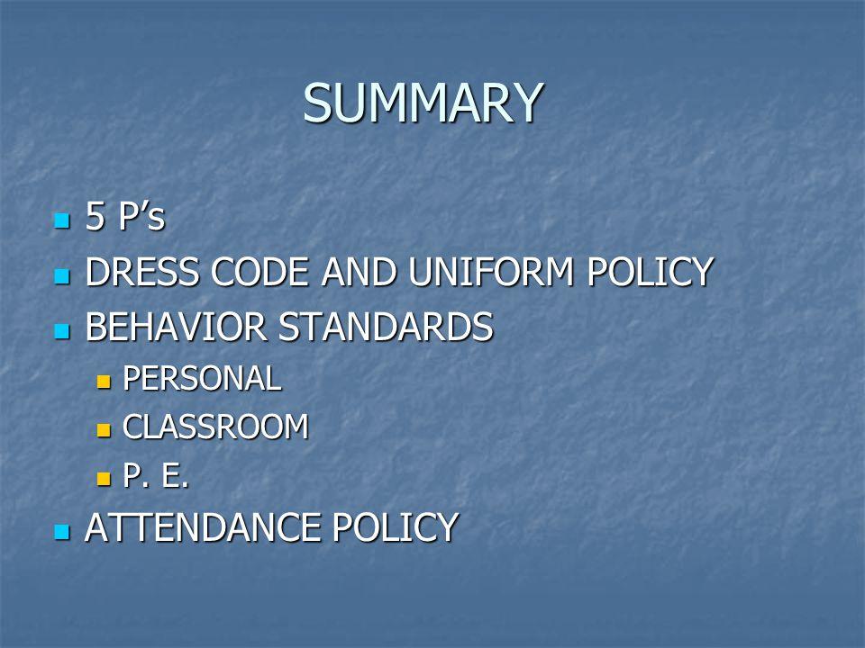 SUMMARY 5 P's DRESS CODE AND UNIFORM POLICY BEHAVIOR STANDARDS