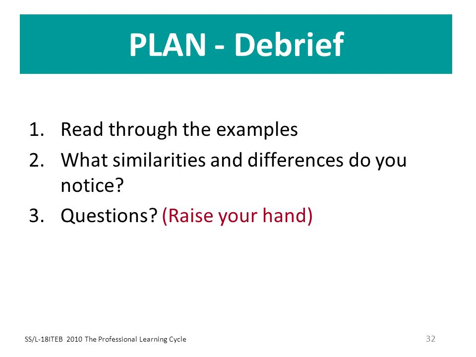 PLAN - Debrief Read through the examples
