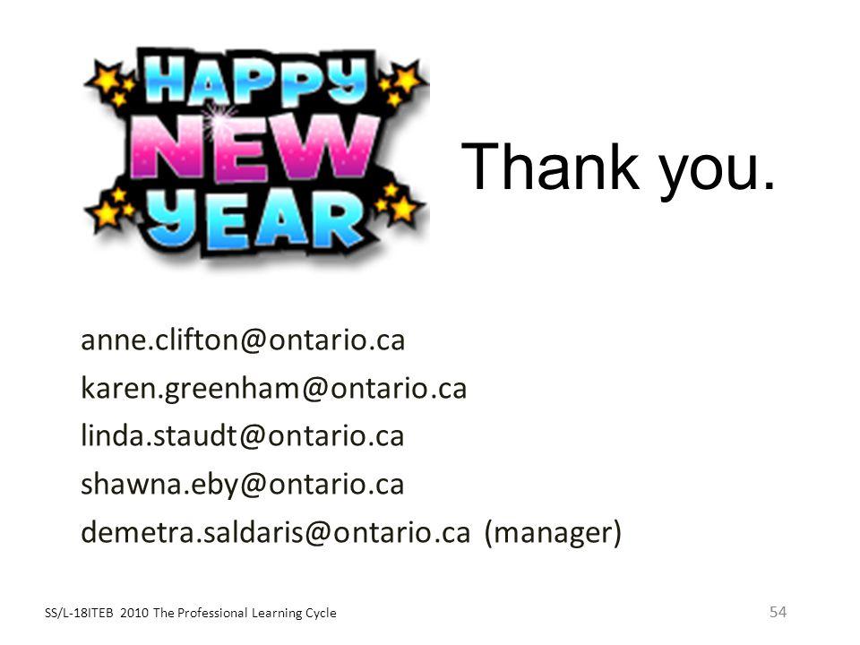 Thank you. anne.clifton@ontario.ca karen.greenham@ontario.ca linda.staudt@ontario.ca shawna.eby@ontario.ca demetra.saldaris@ontario.ca (manager)