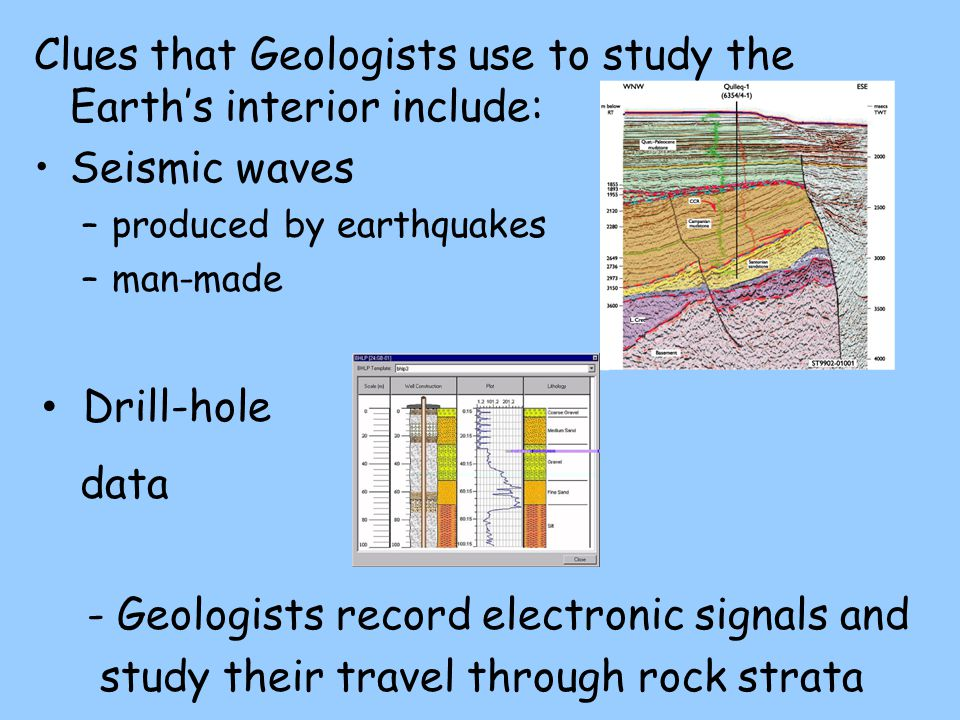 Clues that Geologists use to study the Earth's interior include: