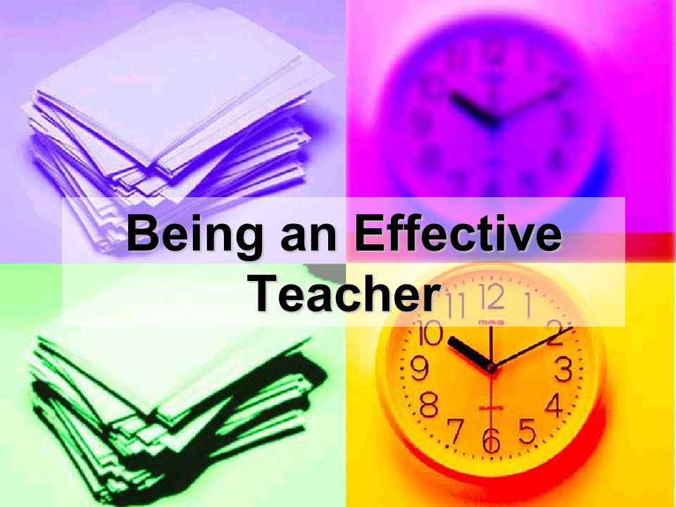 Being an Effective Teacher