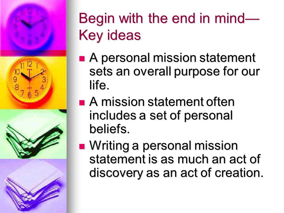 Begin with the end in mind—Key ideas