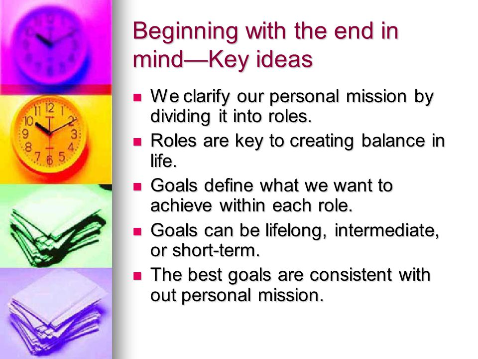 Beginning with the end in mind—Key ideas