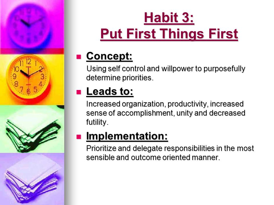 Habit 3: Put First Things First