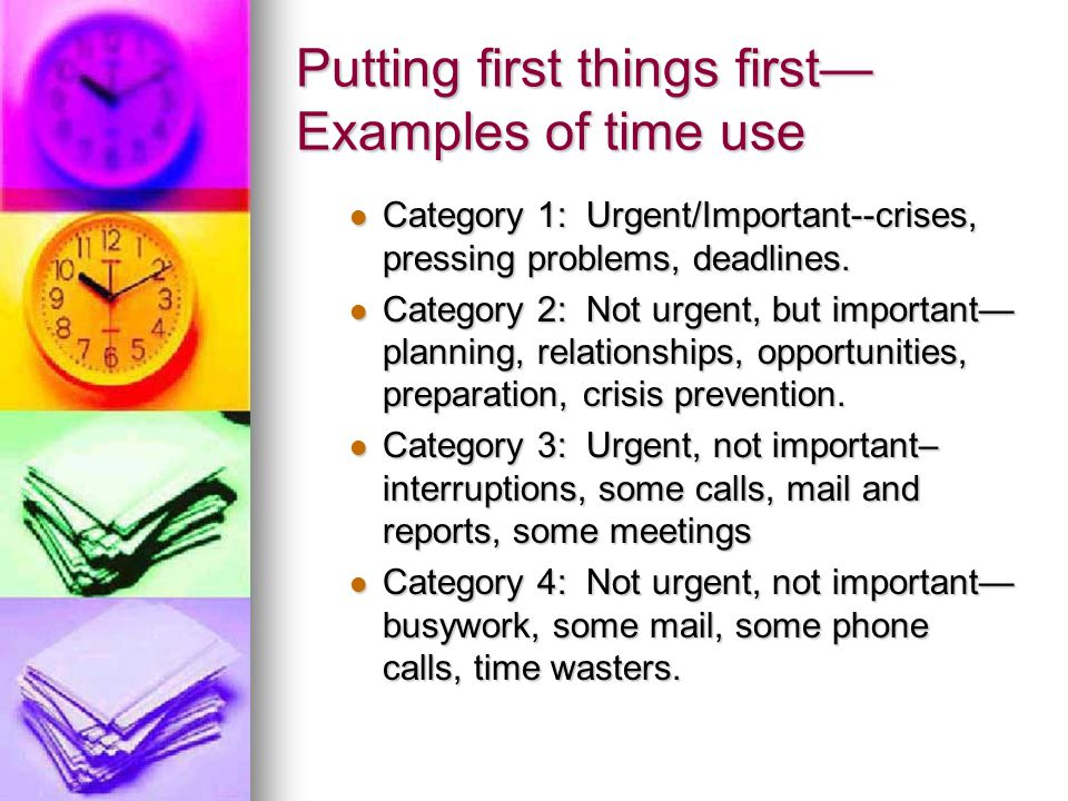 Putting first things first—Examples of time use