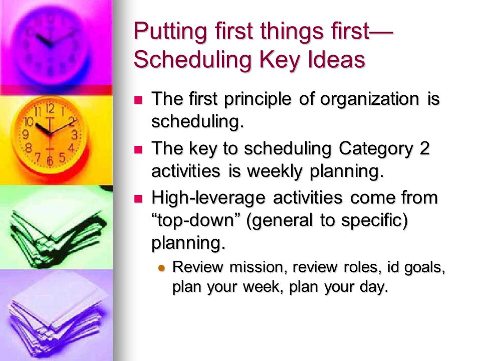Putting first things first—Scheduling Key Ideas