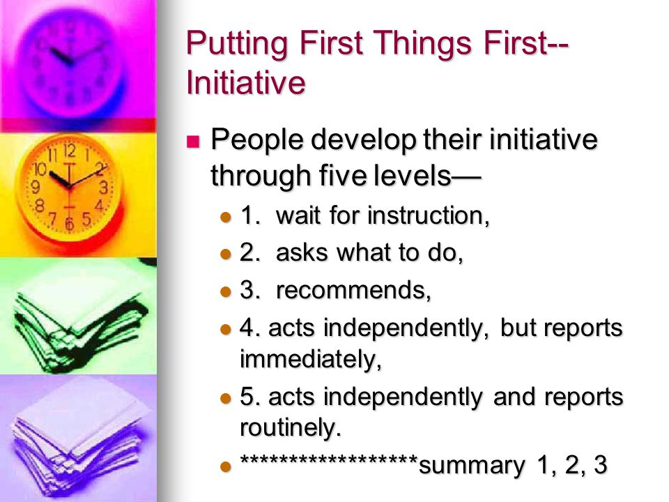 Putting First Things First--Initiative
