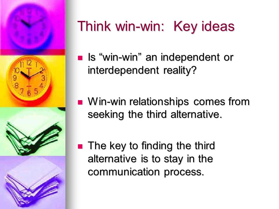 Think win-win: Key ideas