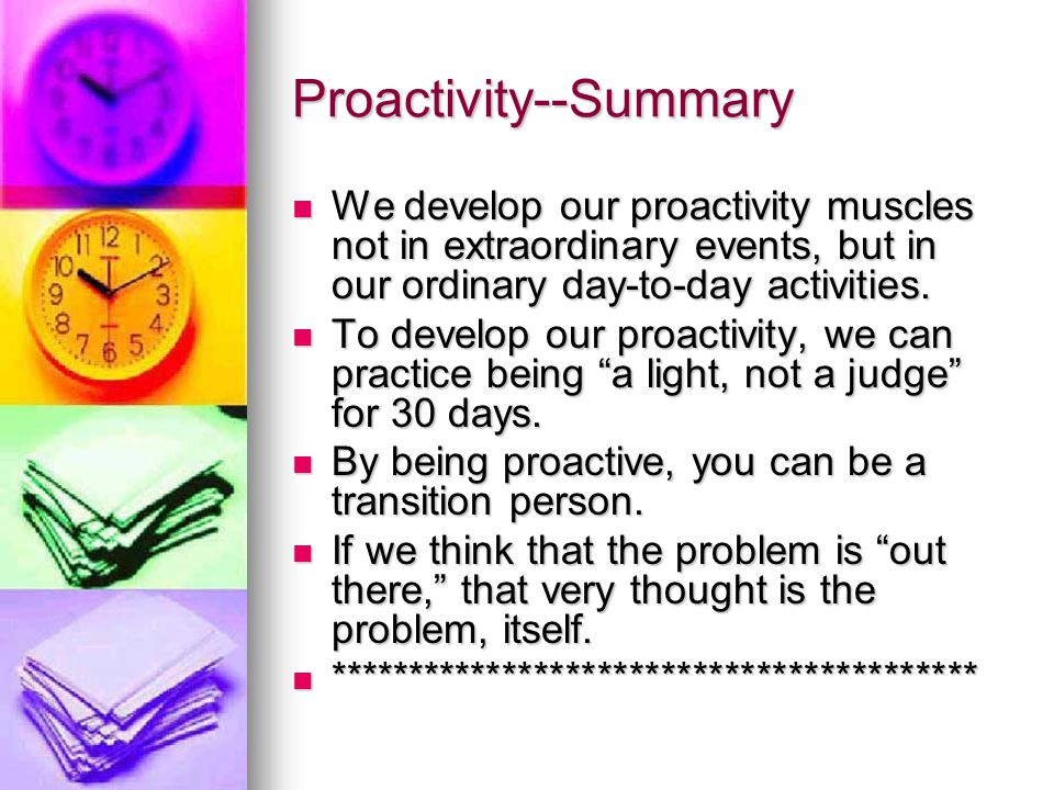 Proactivity--Summary