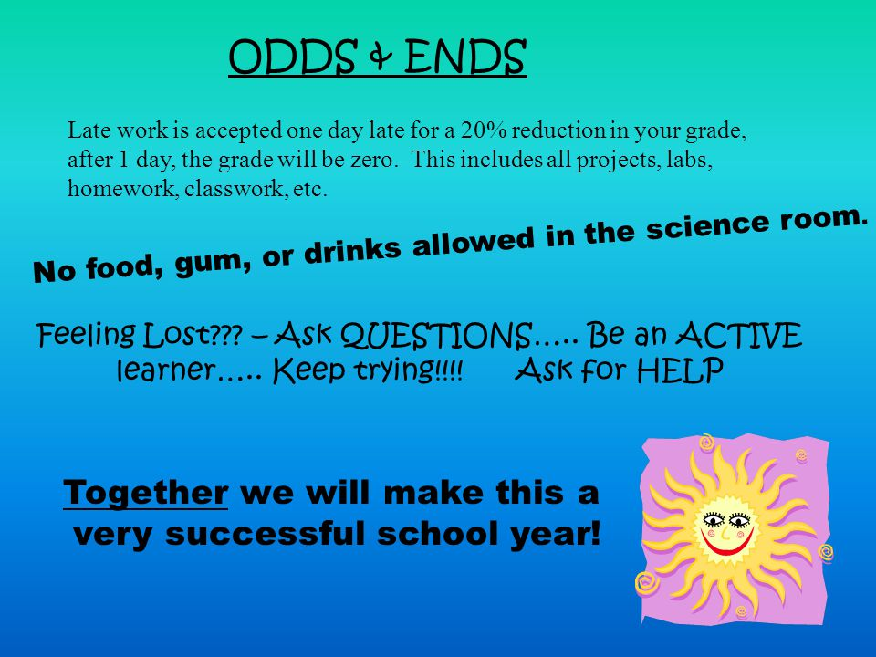 ODDS & ENDS Together we will make this a very successful school year!