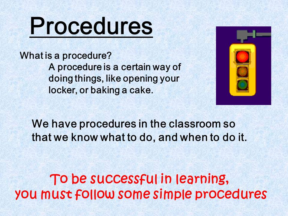 To be successful in learning, you must follow some simple procedures