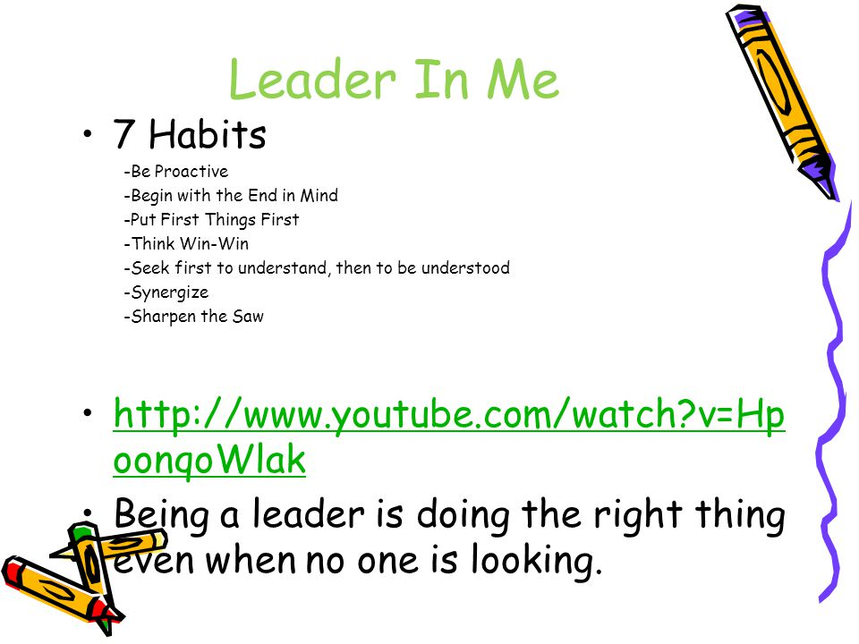 Leader In Me 7 Habits http://www.youtube.com/watch v=HpoonqoWlak