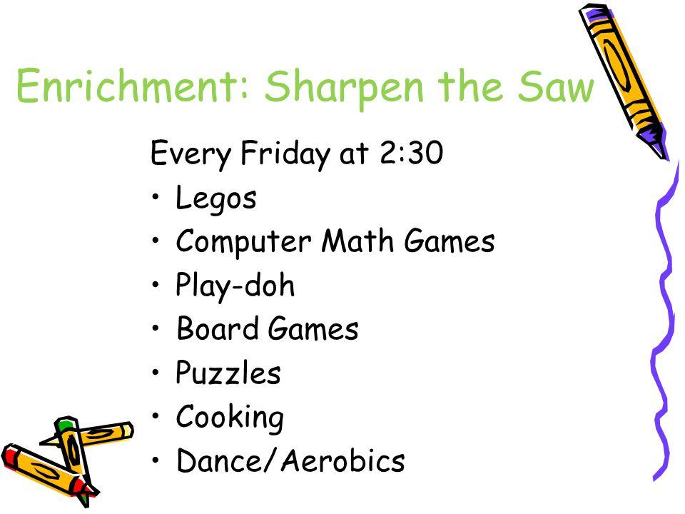 Enrichment: Sharpen the Saw