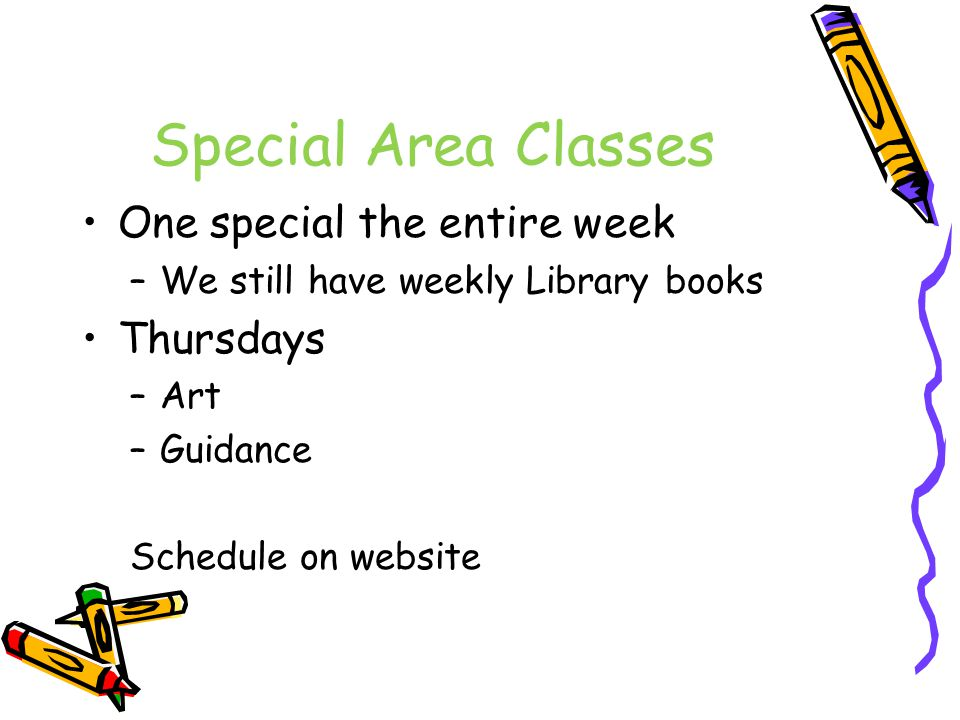 Special Area Classes One special the entire week Thursdays