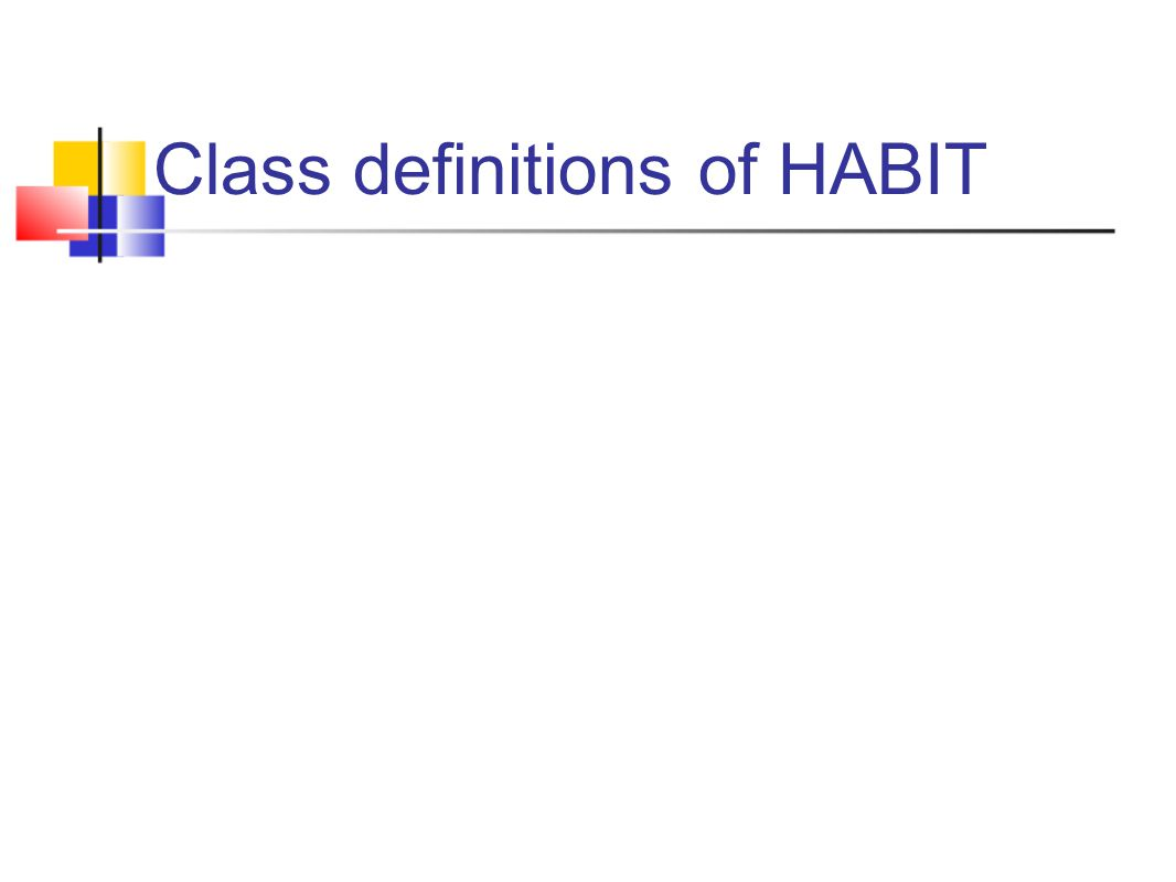 Class definitions of HABIT