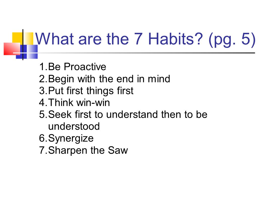 What are the 7 Habits (pg. 5)
