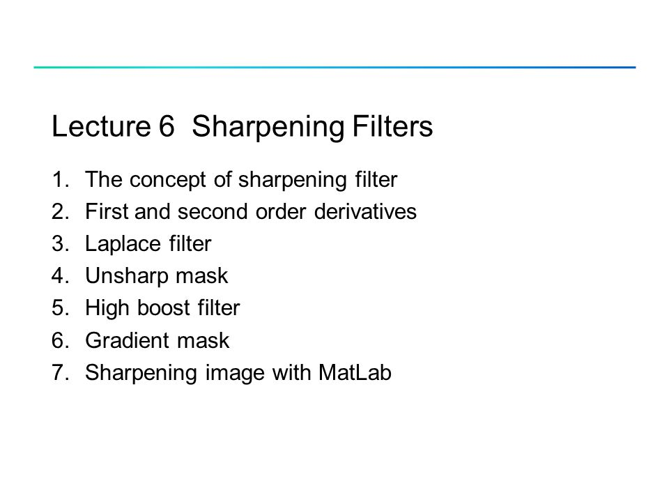 Lecture 6 Sharpening Filters