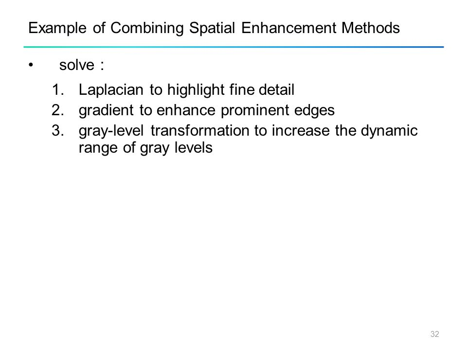 Example of Combining Spatial Enhancement Methods