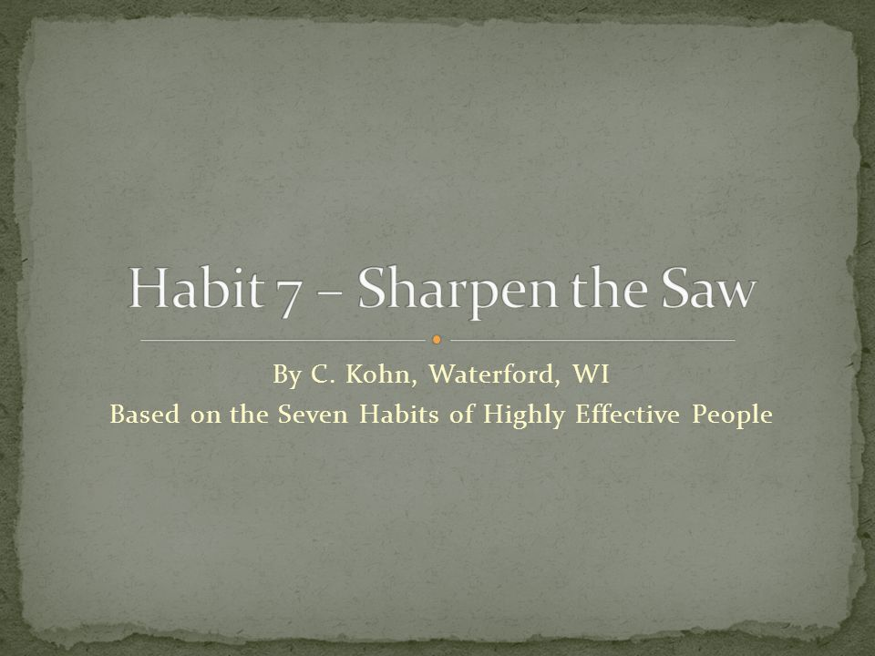 Based on the Seven Habits of Highly Effective People