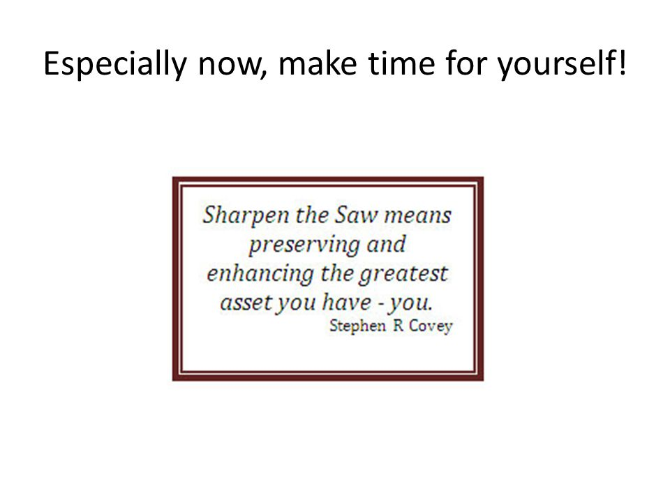 Especially now, make time for yourself!