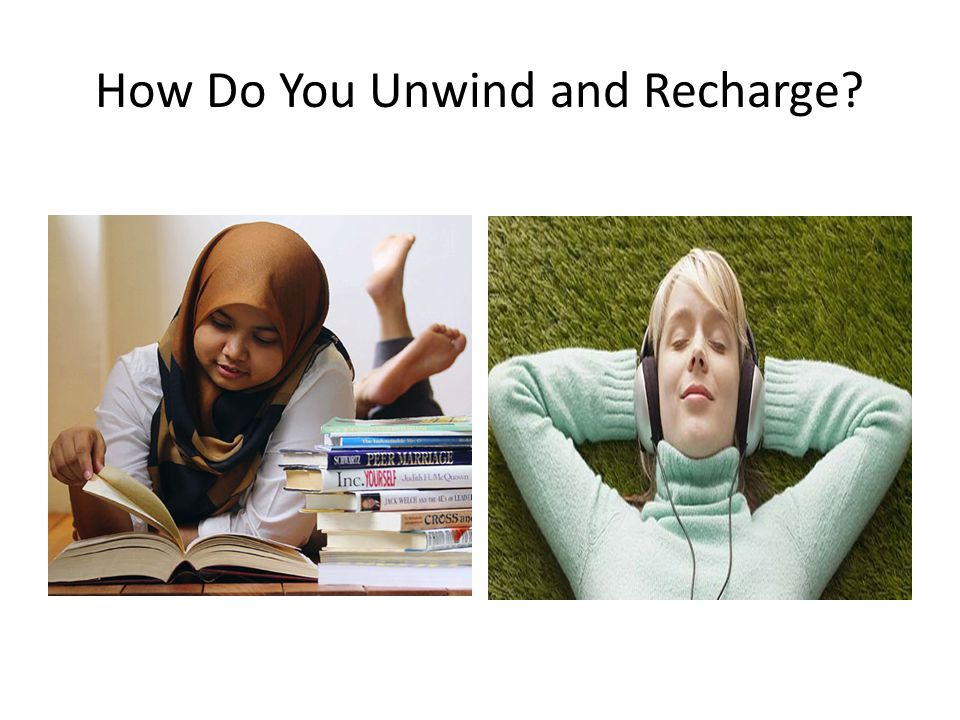 How Do You Unwind and Recharge