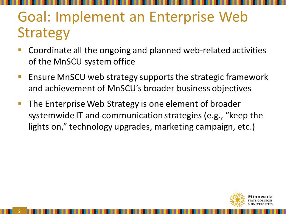 Goal: Implement an Enterprise Web Strategy