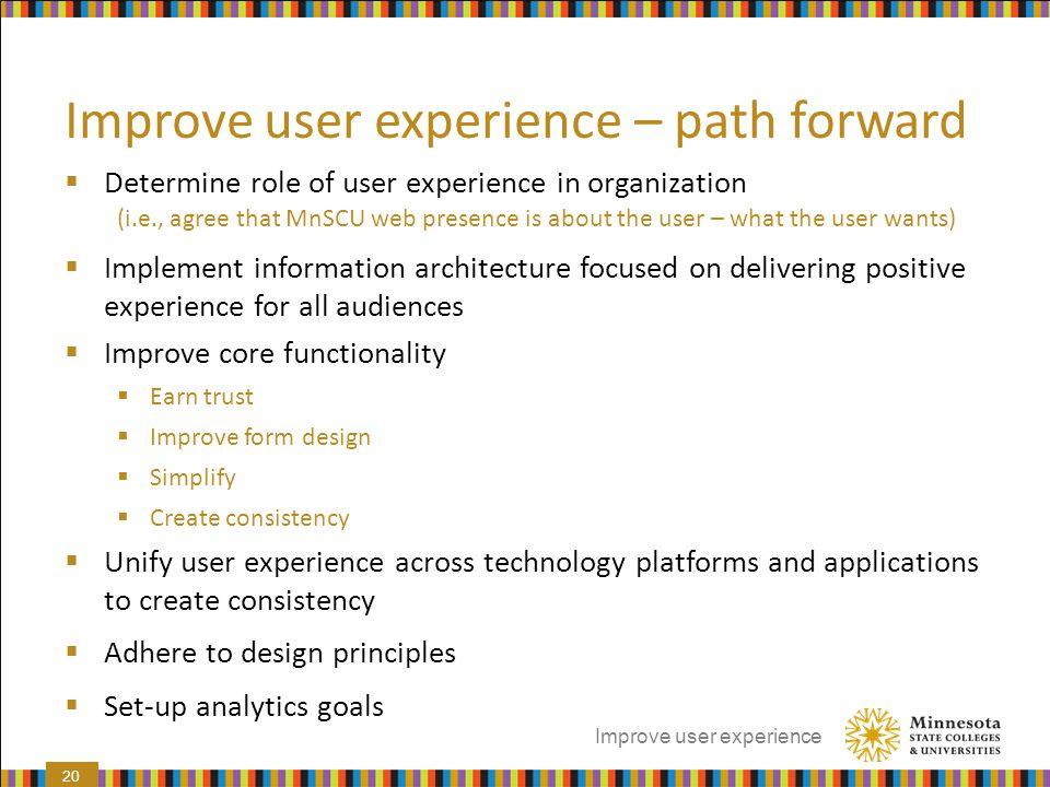 Improve user experience – path forward
