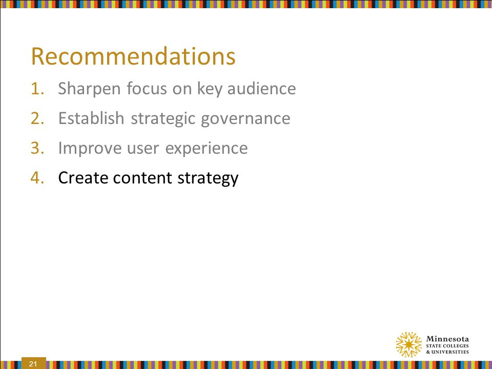 Recommendations Sharpen focus on key audience