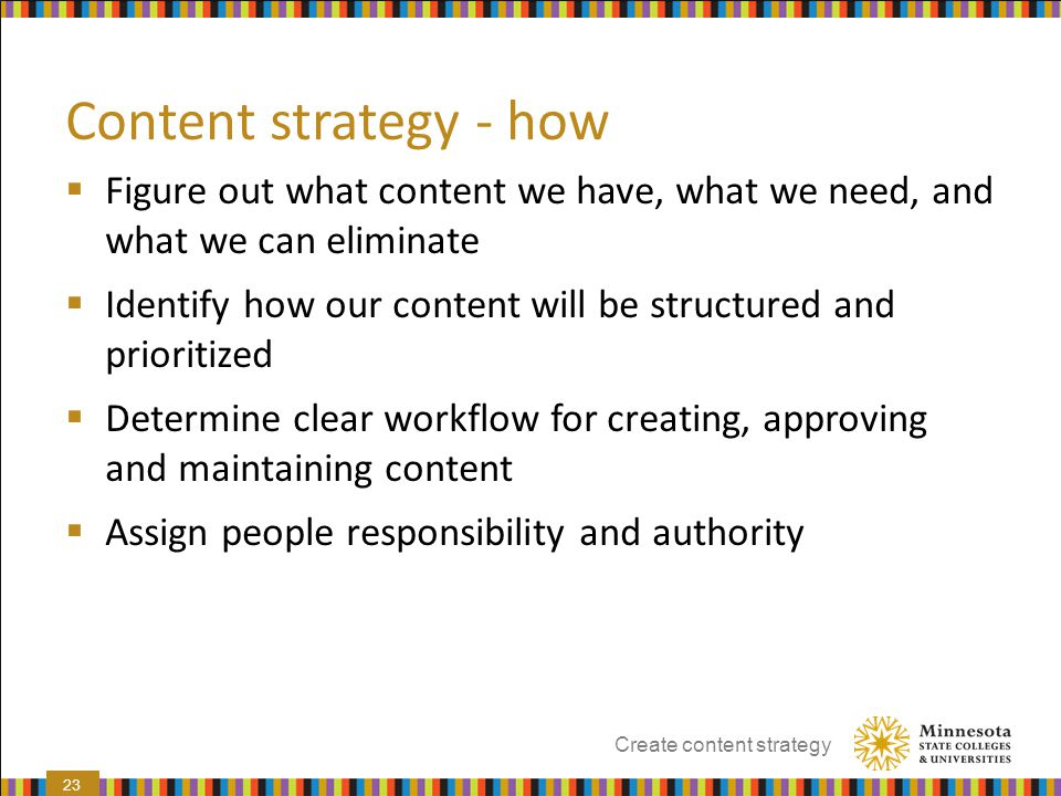 Content strategy - how Figure out what content we have, what we need, and what we can eliminate.