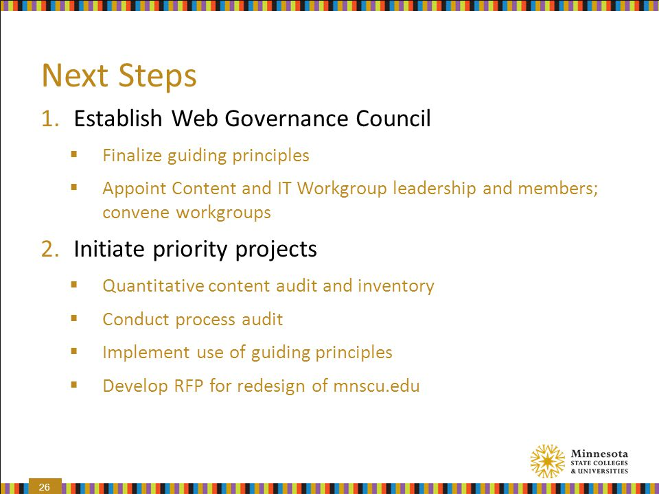 Next Steps Establish Web Governance Council Initiate priority projects