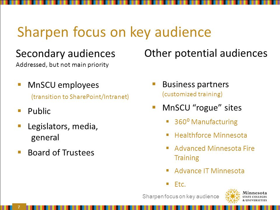 Secondary audiences Addressed, but not main priority