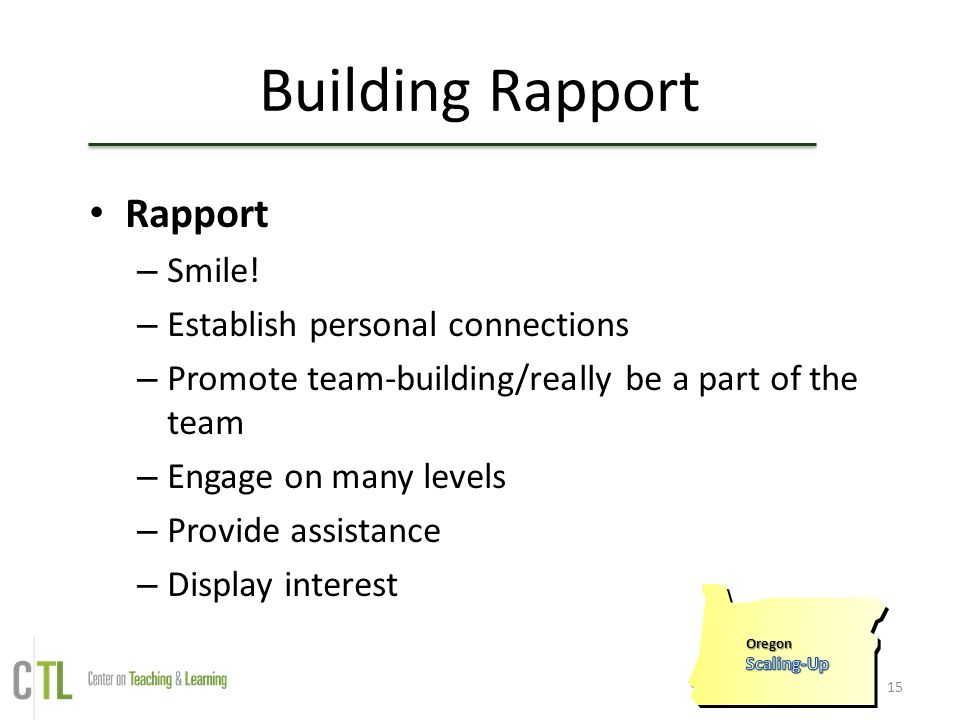 Building Rapport Rapport Smile! Establish personal connections