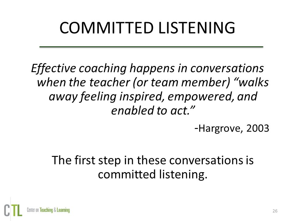 The first step in these conversations is committed listening.