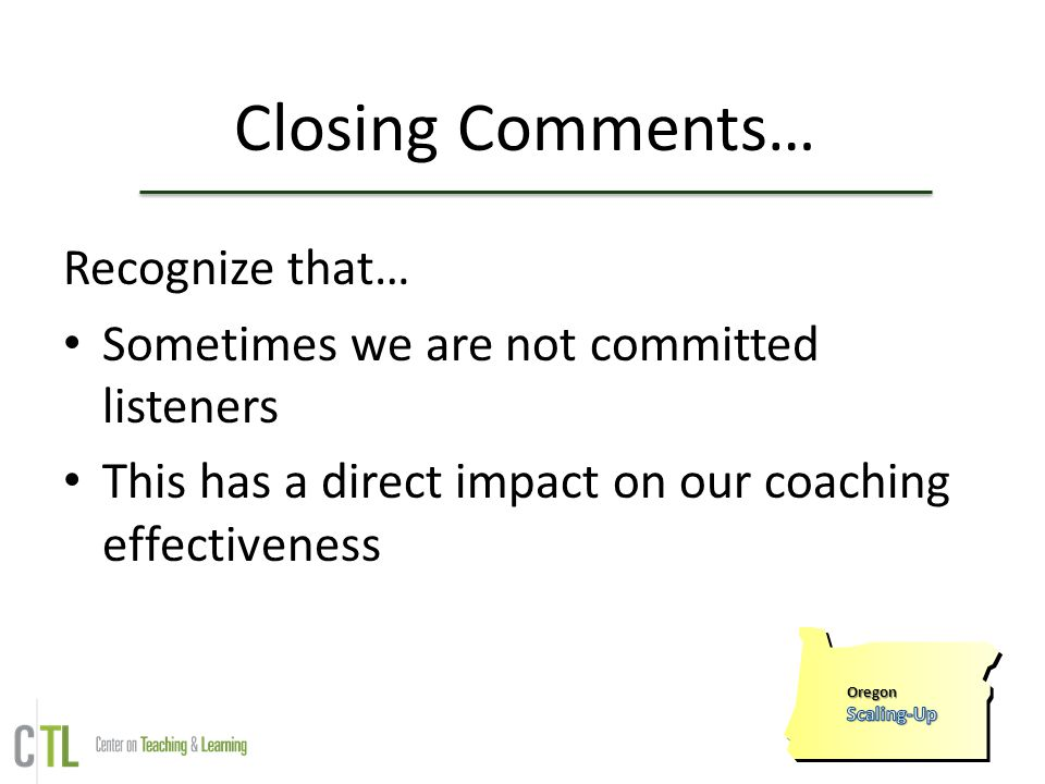 Closing Comments… Recognize that…