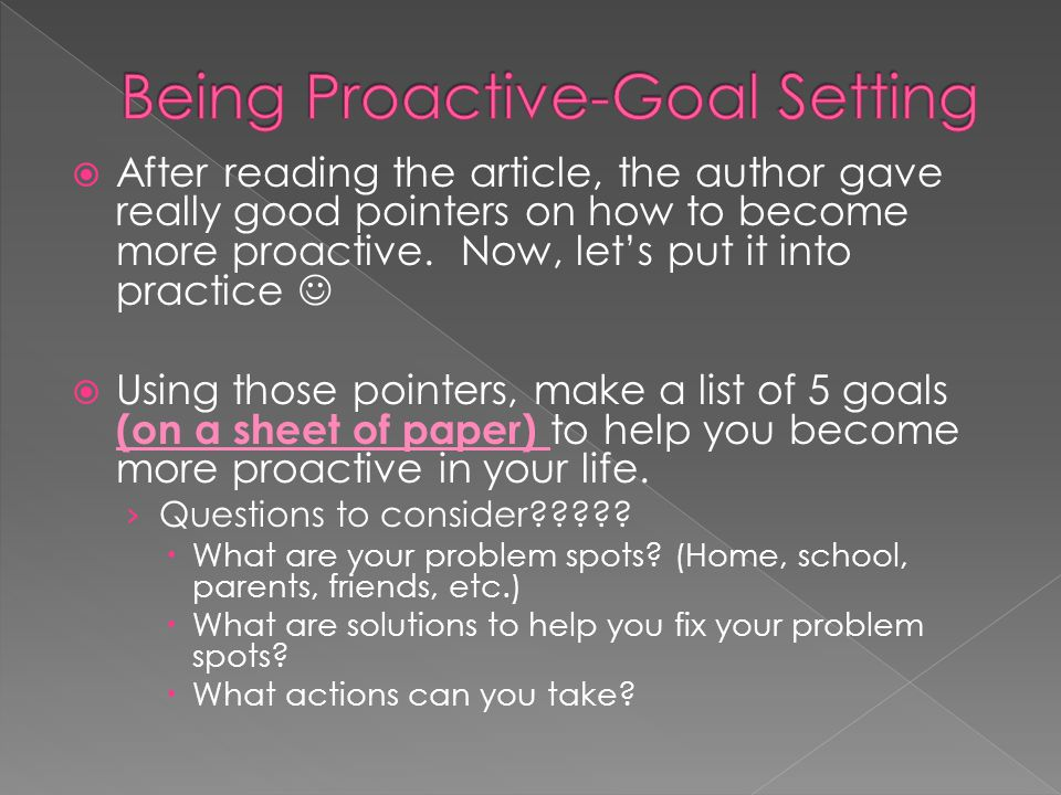 Being Proactive-Goal Setting